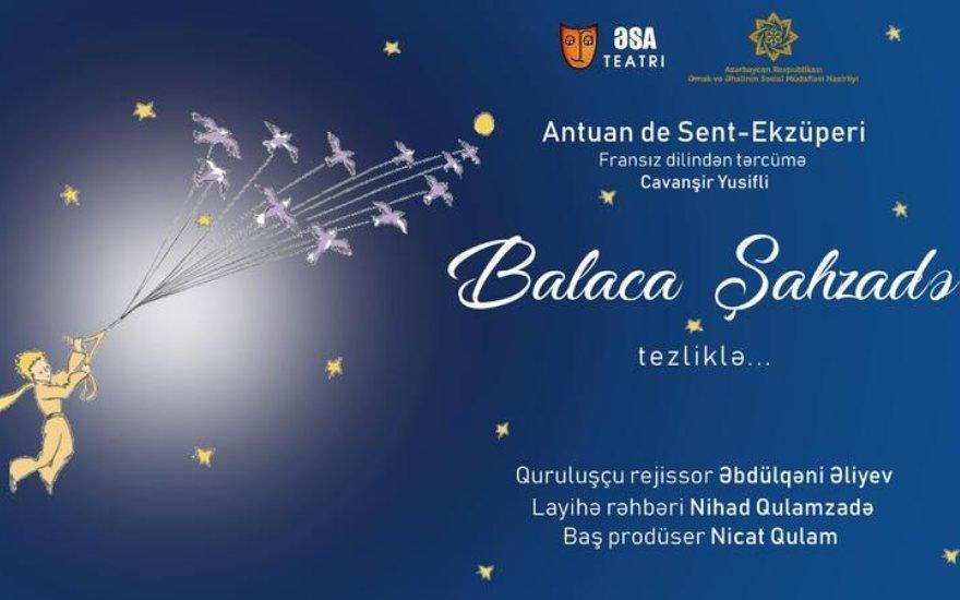 """ƏSA Teatrı """"Balaca şahzadə""""yə hazırlaşır"""
